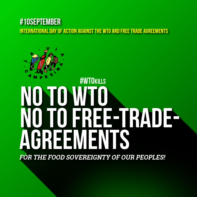 International Day Against Wto And Free Trade Agreements Via Campesina